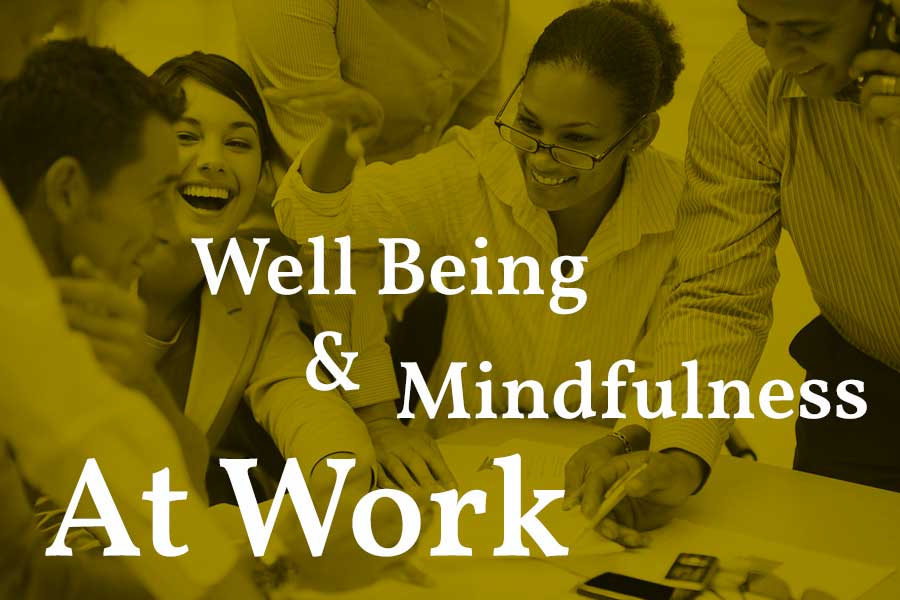 Well Being And Mindfulness At Work